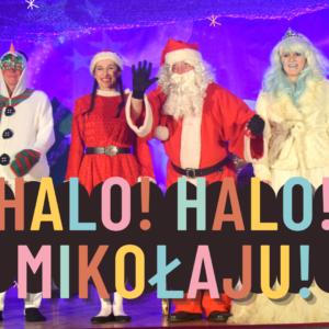 Halo! Halo! Mikołaju!